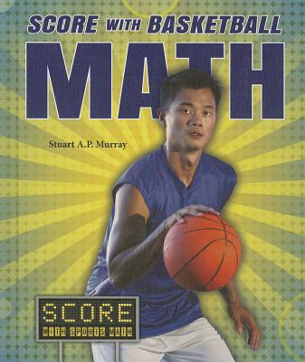 Score With Basketball Math By Murray, Stuart a .p.