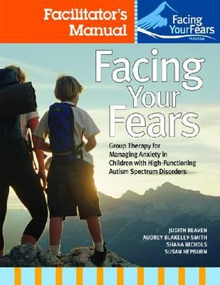 Facing Your Fears Facilitator's Set By Reaven, Judith A.